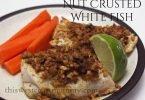 Nut Crusted White Fish #Recipe